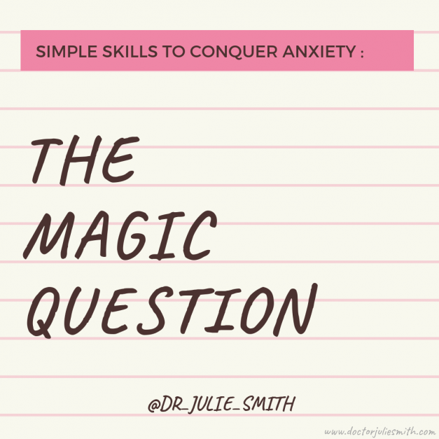 Simple Skills to Conquer Anxiety: The Magic Question
